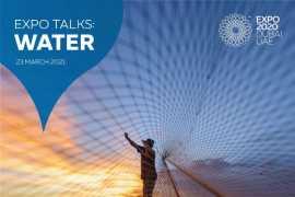 •Expo Talks: Water spotlights Expo-backed projects already having a positive impact